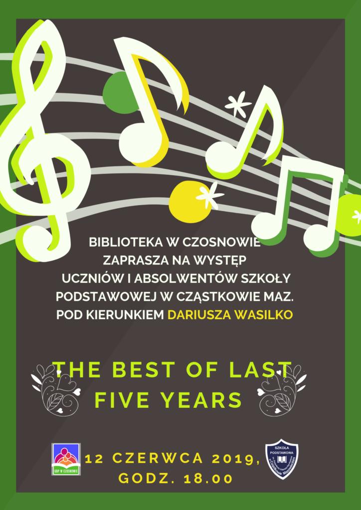 Biblioteka w Czosnowie zaprasza na występ uczniów i absolwentów szkoły podstawowej w  Cząstkowie Maz.. pod kierunkiem Dariusza Wasilko, THE BEST OF LAST FIVE YEARS, 12 czerwca 2019, godz. 18.00