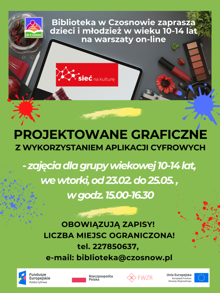 Biblioteka w Czosnowie zaprasza dzieci i młodzież w wieku 10-14 lat na warsztaty on-line, Projektowanie graficzne z wykorzystaniem aplikacji cyfrowych, zajęcia dla grupy wiekowej 10-14 lat, we wtorki, od 23.02. do 25.05, w godz. 15.00-16.30. Obowiązują zapisy! Liczba miejsc ograniczona! Tel. 227850637, e-mail: biblioteka@czosnow.pl
